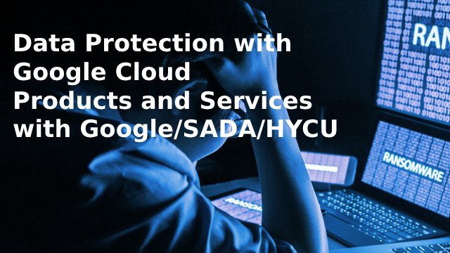 Data Protection for Google GCP with HYCU