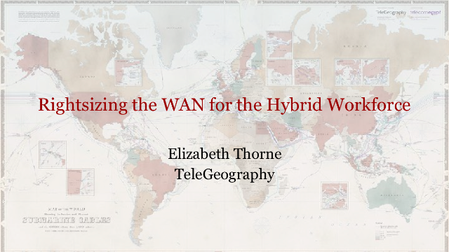 Rightsizing the WAN for the Hybrid Workforce