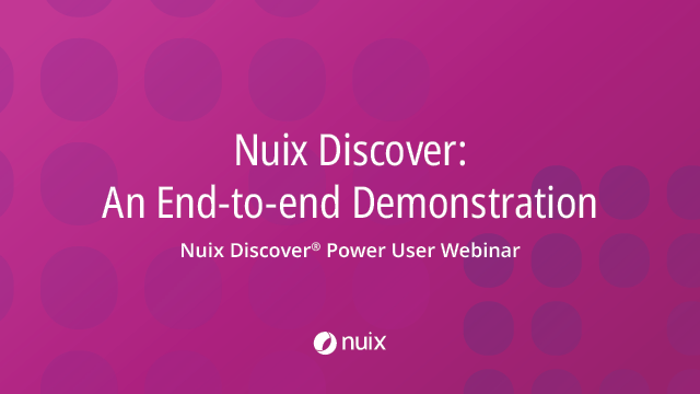 Nuix Discover: An End-to-end Demonstration