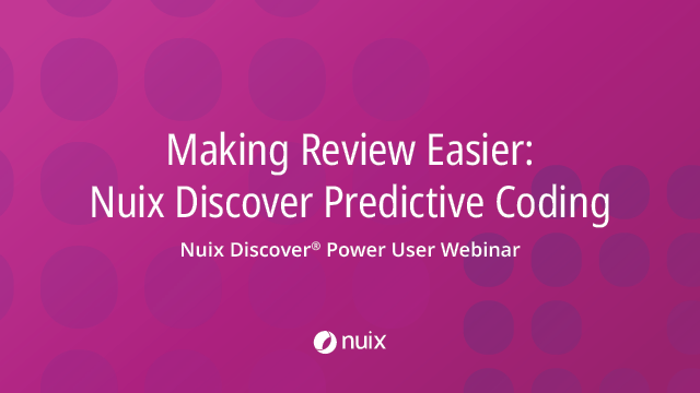 Making Review Easier – Nuix Discover Predictive Coding