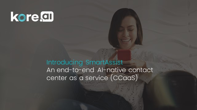 Learn how to Transform the Contact Center with Kore.ai SmartAssist