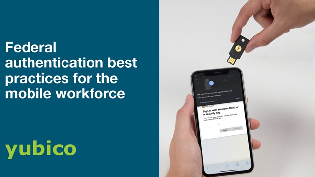 Federal authentication best practices for the mobile workforce