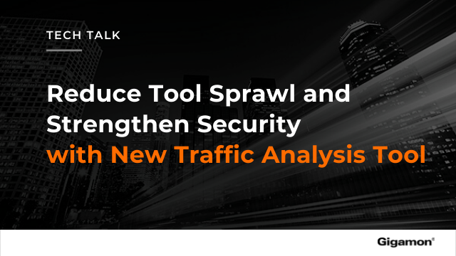 Reduce Tool Sprawl and Strengthen Security with New Traffic Analysis Tool