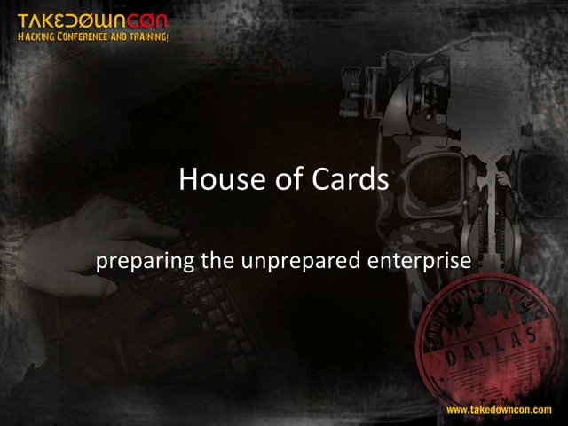 Taking Down a House of Cards - The Unprepared Enter