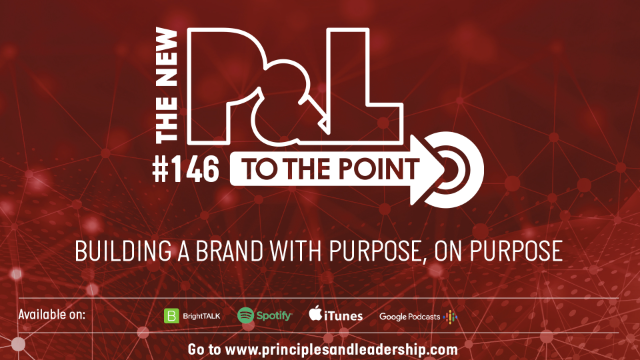 The New P&L TO THE POINT on Building a Brand With Purpose, On Purpose