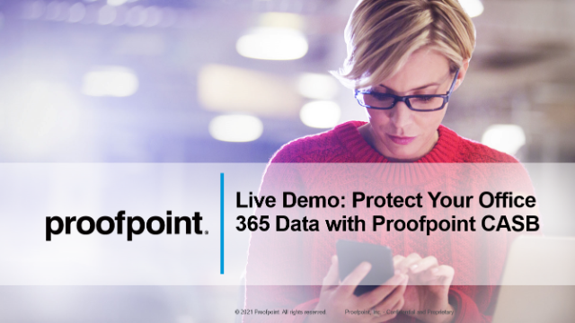 Live Demo: Protect Your Office 365 Data with Proofpoint CASB