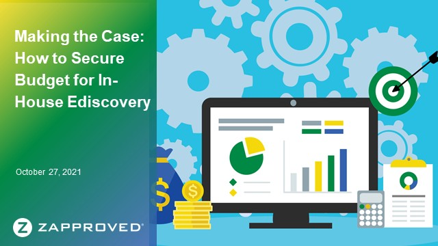 Making the Case: How to Secure Budget for In-House Ediscovery