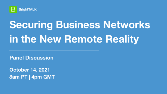 Securing Business Networks in the New Remote Reality
