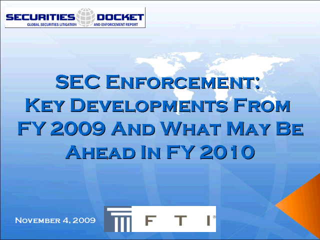 SEC Enforcement:Key Developments from FY2009 & What May Lie Ahead