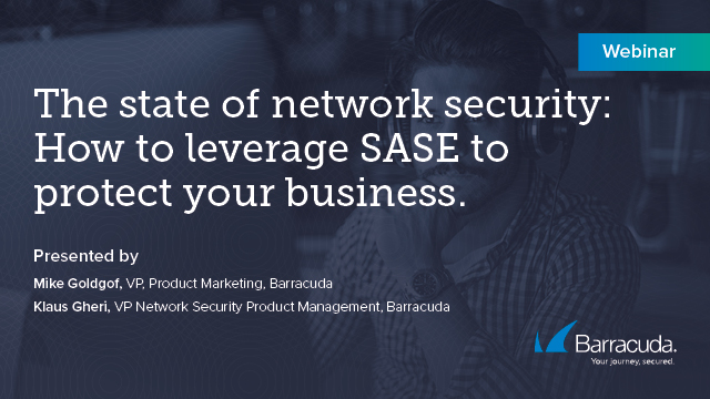 The state of network security - How to leverage SASE to protect your business