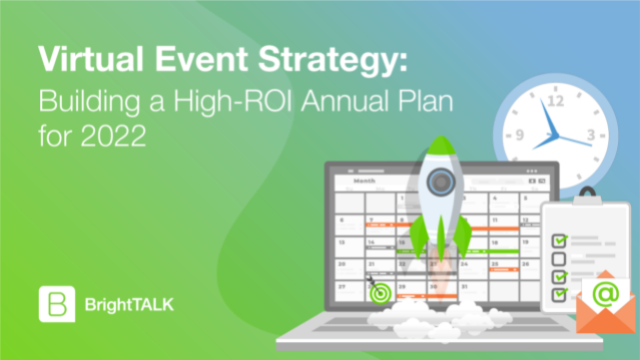 Virtual Event Strategy: Building a High-ROI Annual Plan for 2022