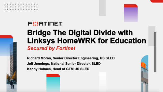 Bridge the Digital Divide with Linksys HomeWRK for Education Secured by Fortinet