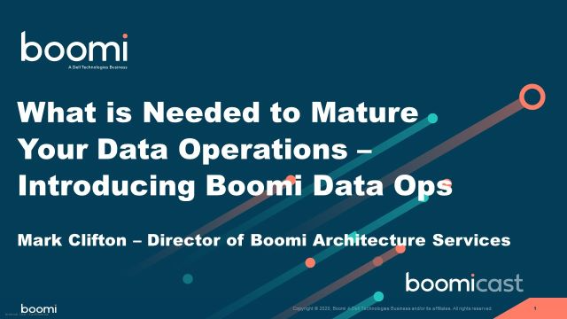 What is Needed to Mature Your Data Operations - Introducing Boomi Data Ops