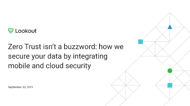 Zero Trust isn't a Buzzword: How Lookout Secures your Data