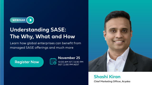 Understanding Managed SASE: The Why, What and How