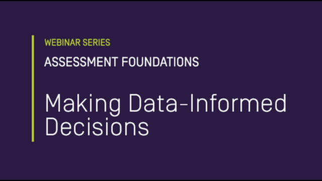 Assessment Foundations: Making Data-Informed Decisions