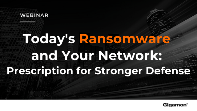 Today's Ransomware and Your Network: Prescription for Stronger Defense
