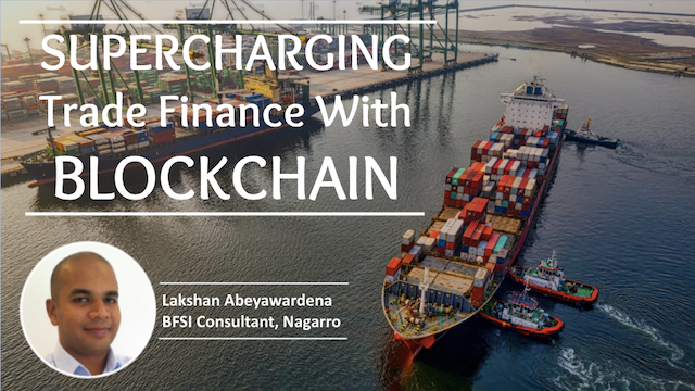 Supercharging Trade Finance With Blockchain