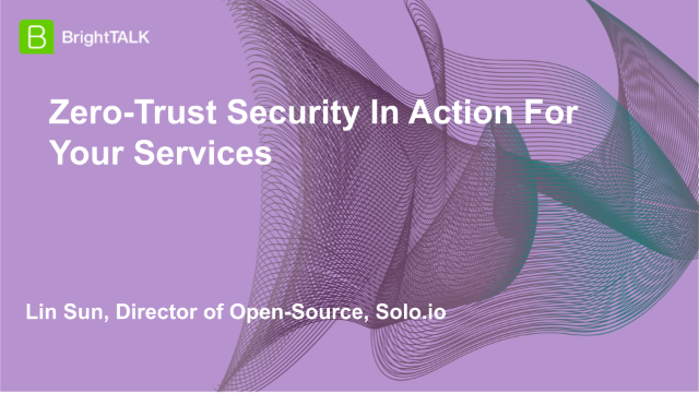 Zero-Trust Security In Action For Your Services