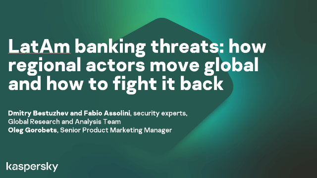 LatAm banking threats: how regional actors move global and how to fight it back