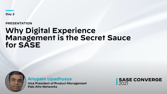 Why Digital Experience Management is the Secret Sauce for SASE