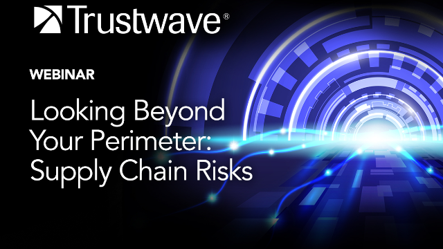 Looking beyond your perimeter - Supply Chain Risks