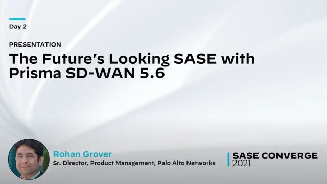 The Future's Looking SASE with Prisma SD-WAN 5.6