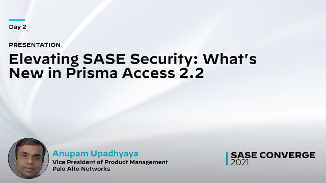 Elevating SASE Security: What's New in Prisma Access 2.2