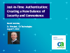 Just-in-Time Authentication: Creating a New Balance of Security and Convenience