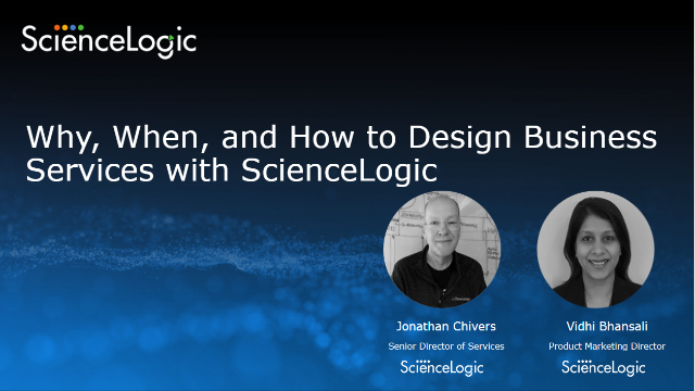Why, When, and How to Design Business Services with ScienceLogic