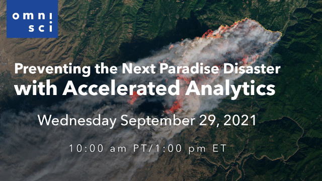 Preventing the Next Paradise Disaster with Accelerated Analytics