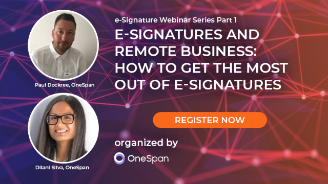 E-Signatures and Remote Business: How to get the most out of eSignatures