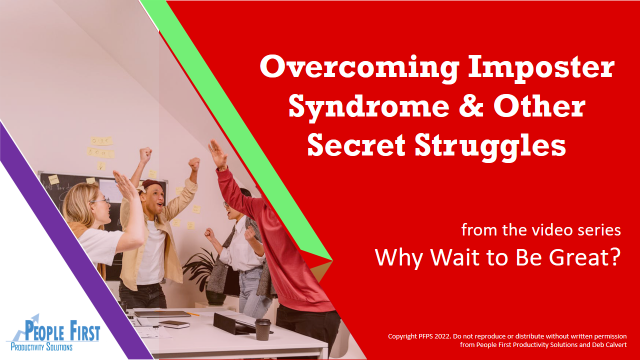 Overcoming Imposter Syndrome & Other Secret Struggles