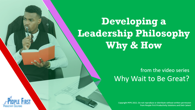 Developing a Leadership Philosophy: Why & How