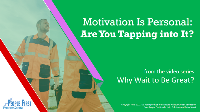 Motivation Is Personal: Are You Tapping into It?