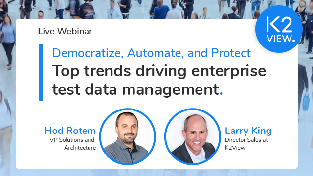 Top Trends Driving Test Data Management: Democratize, Automate, and Protect