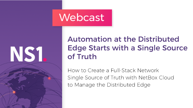Automation at the Distributed Edge Starts with a Single Source of Truth