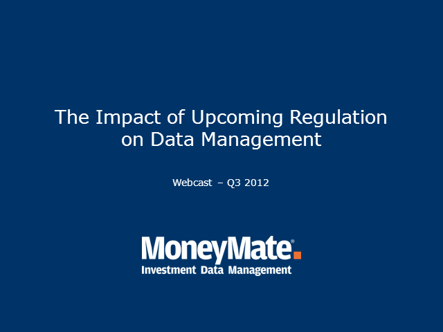 The Impact of Upcoming Regulation On Data Management