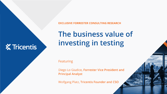 Forrester research on the business value of investing in testing