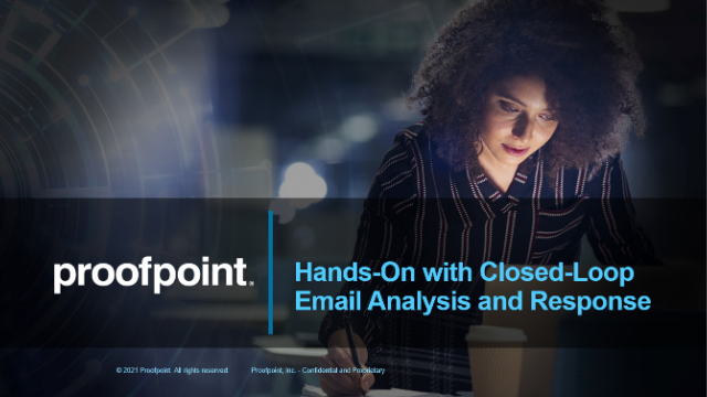 Get Hands-On with Closed-Loop Email Analysis and Response