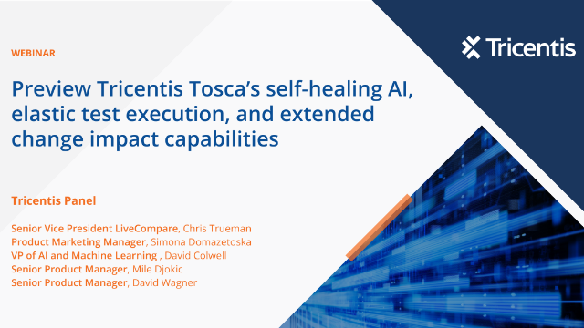 Preview Tricentis Tosca's self-healing AI, elastic test execution, and more