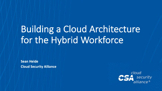 Building a Cloud Architecture for the Hybrid Workforce