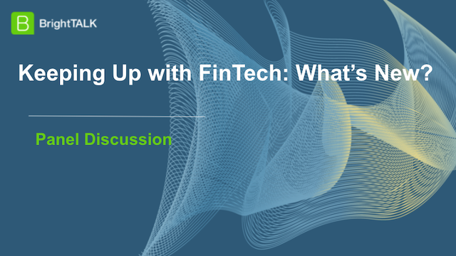 Keeping Up with FinTech: What's New?