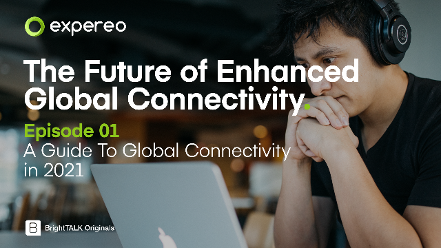 A Guide To Global Connectivity in 2021