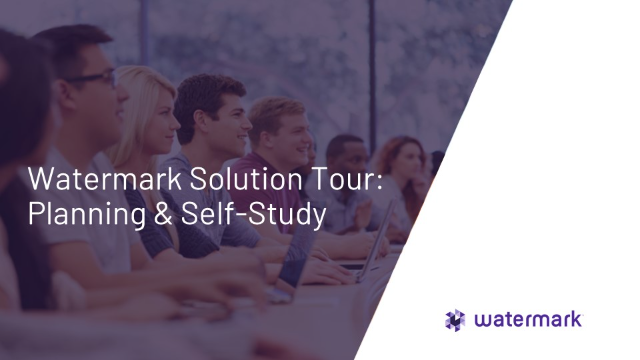 Watermark Solution Tour: Faculty-Friendly Planning & Self-Study