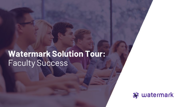 Watermark Solution Tour: Faculty Success