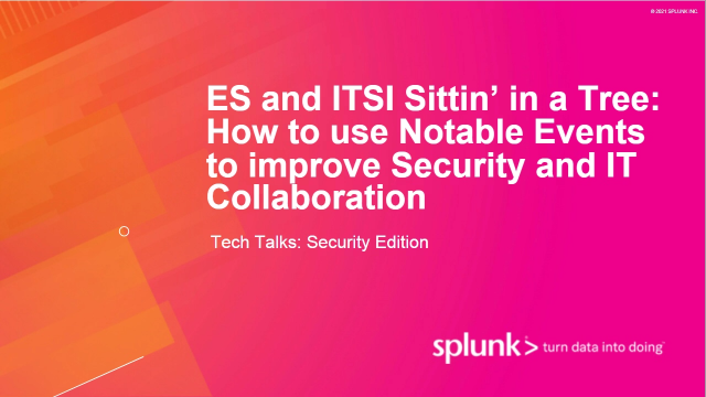 How to Use Notable Events to make Security and IT Collaboration Better