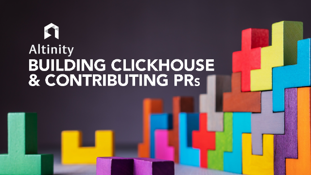 Building ClickHouse and Making Your First Contribution: A Tutorial
