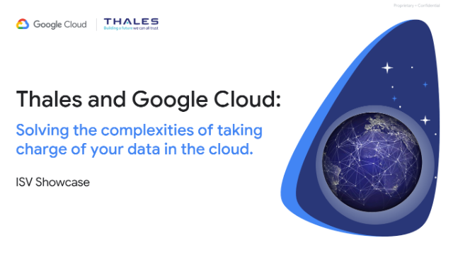 Thales and Google Cloud: Solving the complexities of data in the cloud