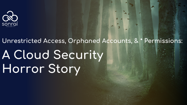 Orphaned Accounts & * Permissions: A Cloud Security Horror Story